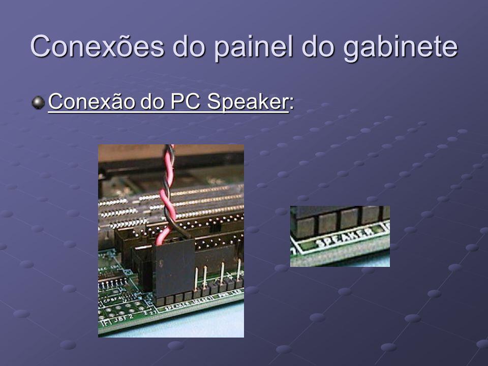 Conexões do painel do gabinete Conexão do PC Speaker: