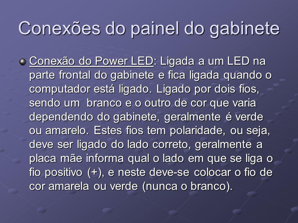Conexões do painel do gabinete Conexão do Power LED: Ligada a um LED na parte frontal do gabinete e fica ligada quando o computador está ligado. Ligad