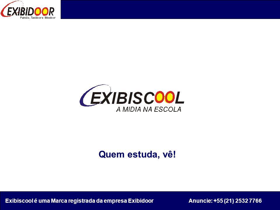 Quem estuda, vê! Exibiscool é uma Marca registrada da empresa Exibidoor Anuncie: +55 (21) 2532 7766