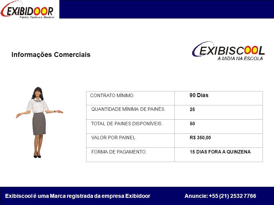 Informações Comerciais Exibiscool é uma Marca registrada da empresa Exibidoor Anuncie: +55 (21) 2532 7766 CONTRATO MÍNIMO.