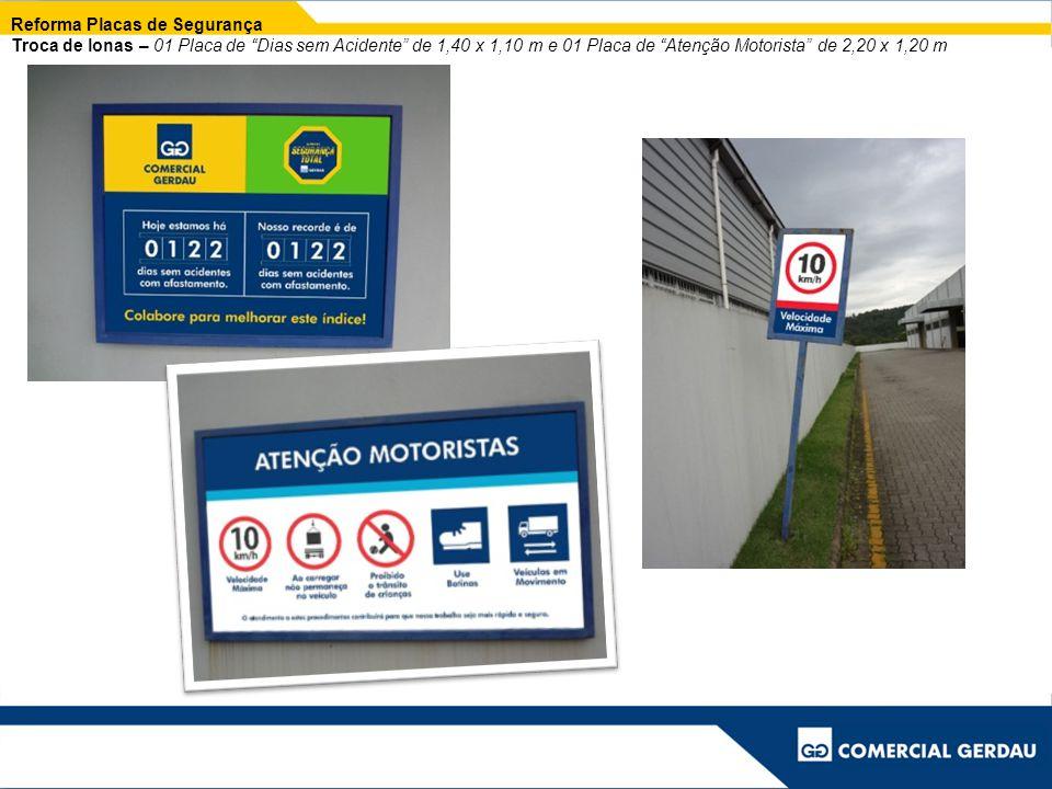 Reforma Placas de Segurança Troca de lonas – 01 Placa de Dias sem Acidente de 1,40 x 1,10 m e 01 Placa de Atenção Motorista de 2,20 x 1,20 m