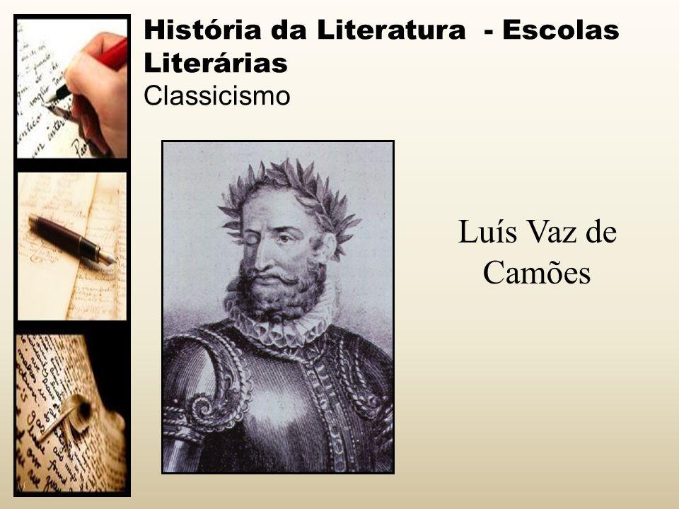 História da Literatura - Escolas Literárias Classicismo Luís Vaz de Camões
