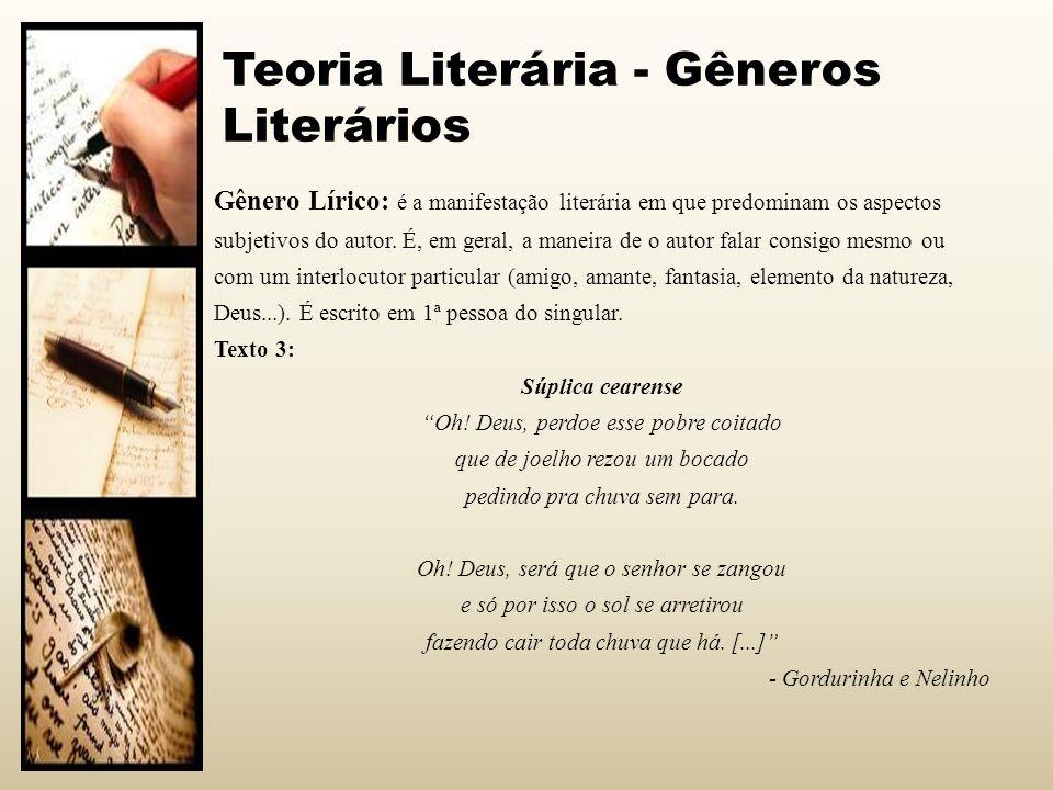 Teoria Literária - Gêneros Literários Gênero Épico: apresenta-se estruturalmente em forma de verso e, apresenta uma sequência narrativa de fatos ocorridos no passado, com predomínio em 3 ª pessoa.
