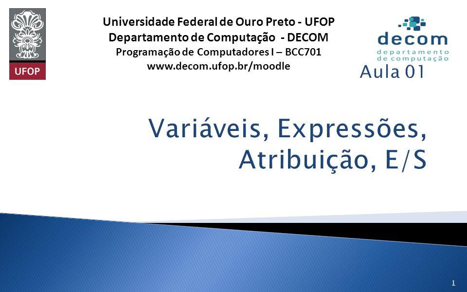 Ambiente Scilab Variáveis, expressões, comando de atribuição Entrada e Saída básica UFMG DCC001 2013-1 2