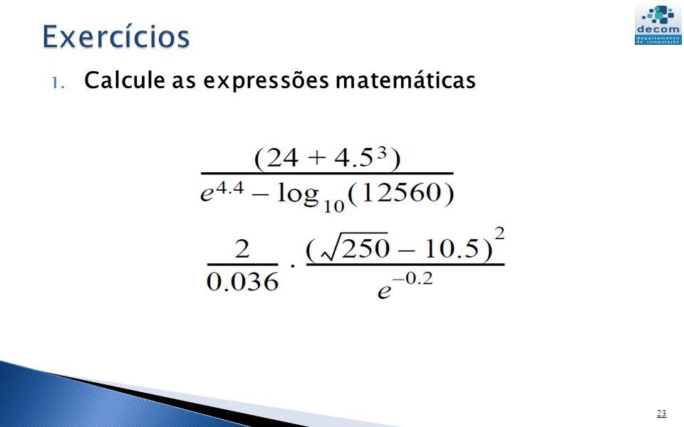 1. Calcule as expressões matemáticas 23