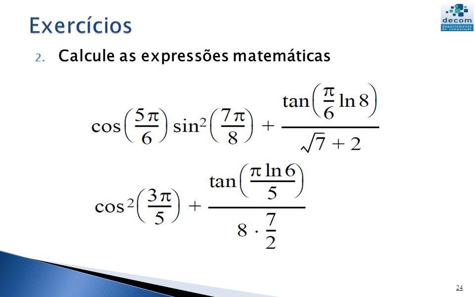 2. Calcule as expressões matemáticas 24