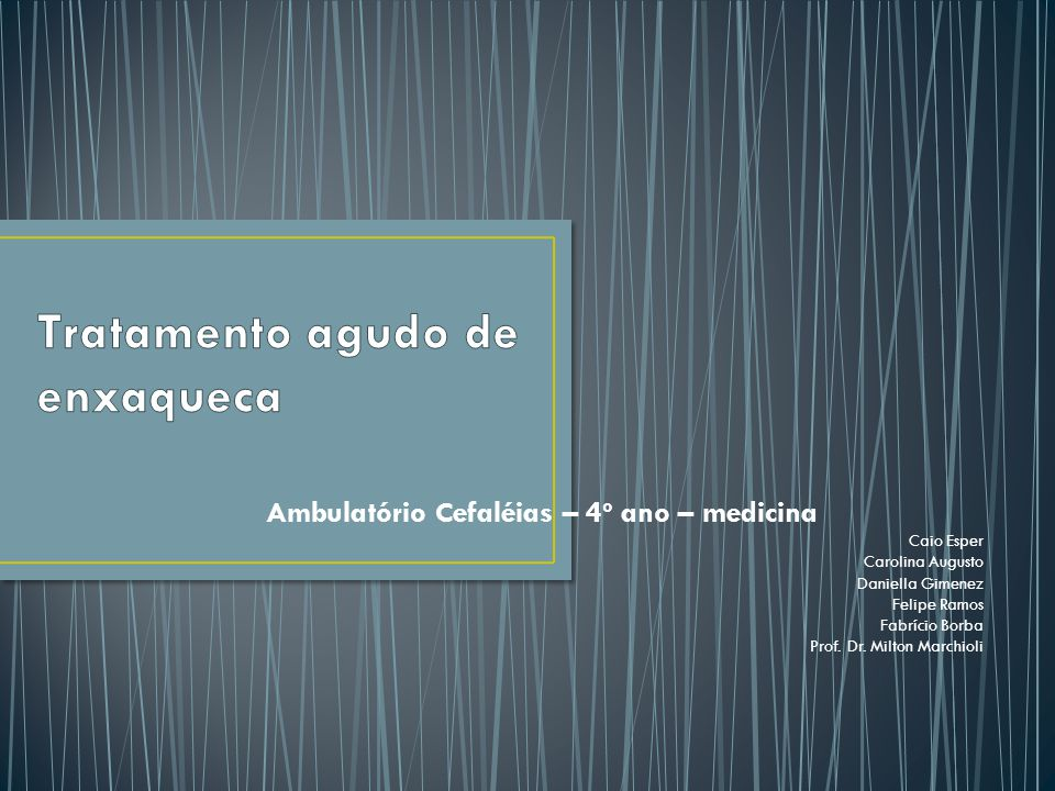Ambulatório Cefaléias – 4º ano – medicina Caio Esper Carolina Augusto Daniella Gimenez Felipe Ramos Fabrício Borba Prof. Dr. Milton Marchioli