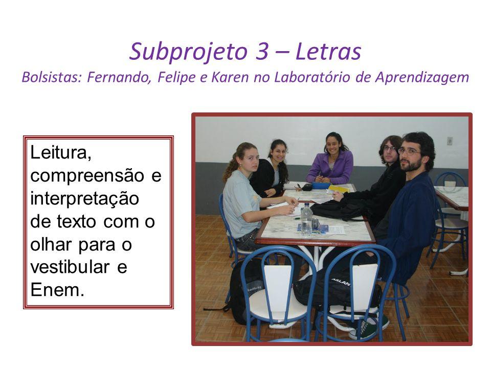 Subprojeto 3 – Letras Bolsistas: Fernando, Felipe e Karen no Laboratório de Aprendizagem Leitura, compreensão e interpretação de texto com o olhar par