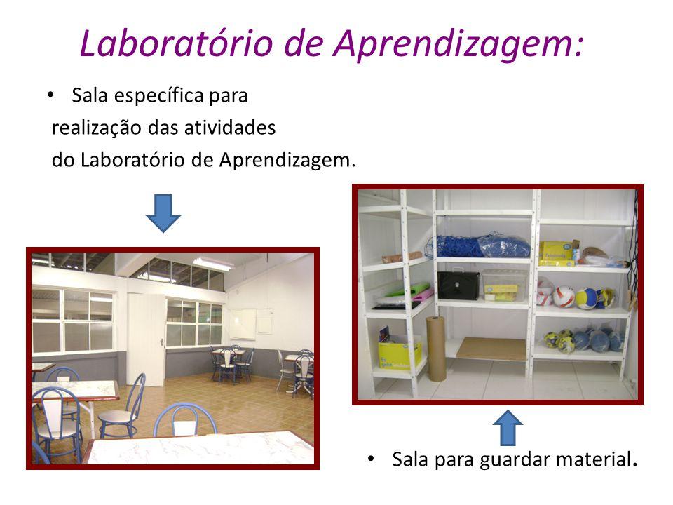 Laboratório de Aprendizagem: Sala específica para realização das atividades do Laboratório de Aprendizagem. Sala para guardar material.