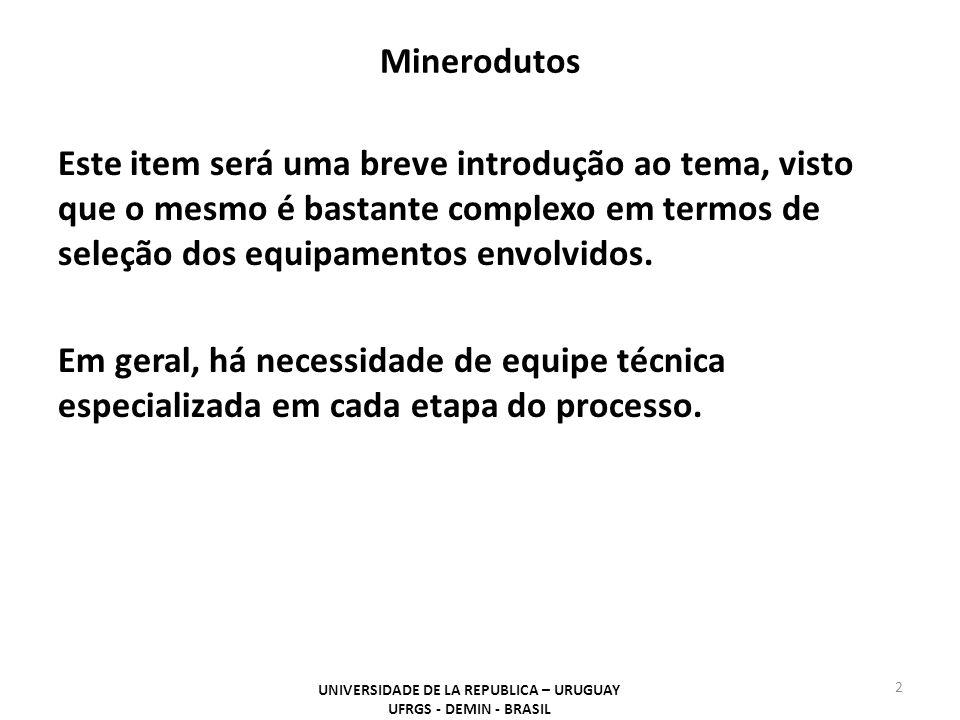 Minerodutos Este item será uma breve introdução ao tema, visto que o mesmo é bastante complexo em termos de seleção dos equipamentos envolvidos. Em ge