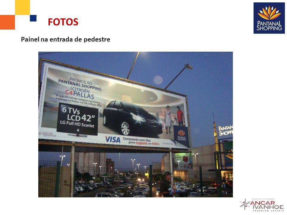 FOTOS Painel na entrada de pedestre