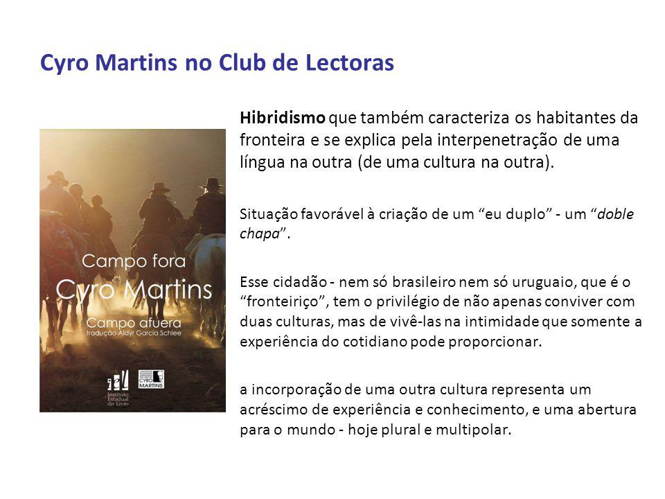 Cyro Martins no Club de Lectoras Hibridismo que também caracteriza os habitantes da fronteira e se explica pela interpenetração de uma língua na outra