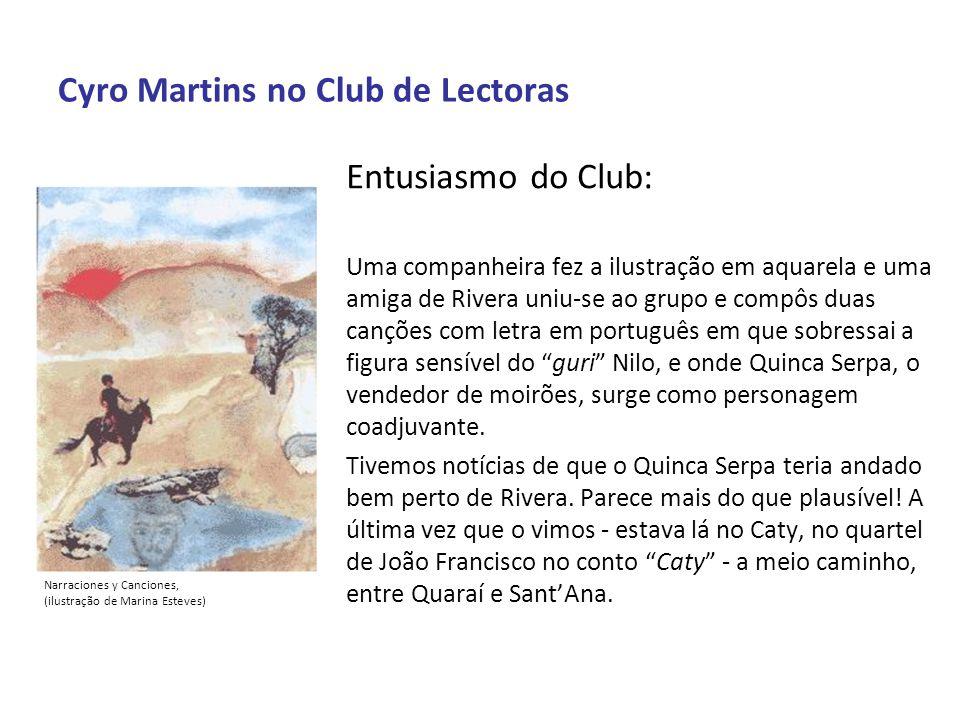 Cyro Martins no Club de Lectoras Entusiasmo do Club: Uma companheira fez a ilustração em aquarela e uma amiga de Rivera uniu-se ao grupo e compôs duas