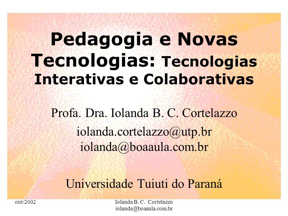 out/2002Iolanda B.C. Cortelazzo iolanda@boaaula.com.br Kenski, Vani Moreira.