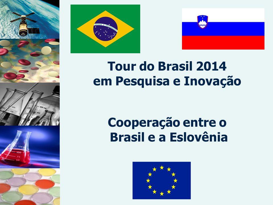 Tour do Brasil 2014 em Pesquisa e Inovação Cooperação entre o Brasil e a Eslovênia