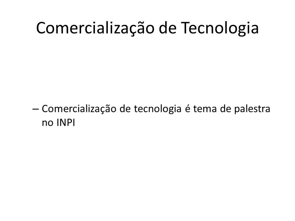 Comercialização de Tecnologia – Comercialização de tecnologia é tema de palestra no INPI