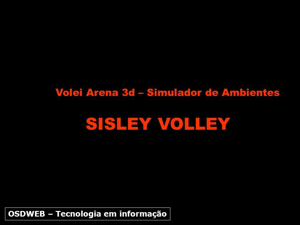 SISLEY VOLLEY Volei Arena 3d – Simulador de Ambientes OSDWEB – Tecnologia em informação