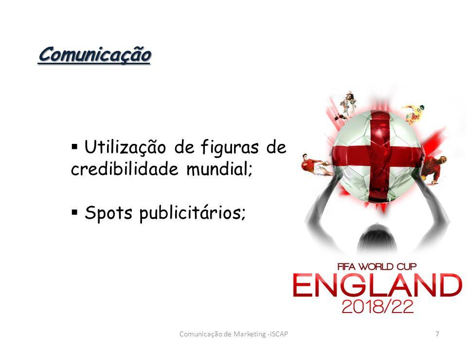 Utilização de figuras de credibilidade mundial; Spots publicitários; 7Comunicação de Marketing -ISCAP Comunicação