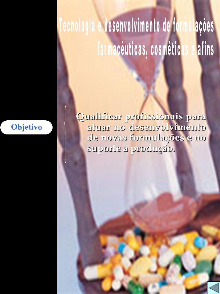 Qualificar profissionais para atuar no desenvolvimento de novas formulações e no suporte a produção. Objetivo