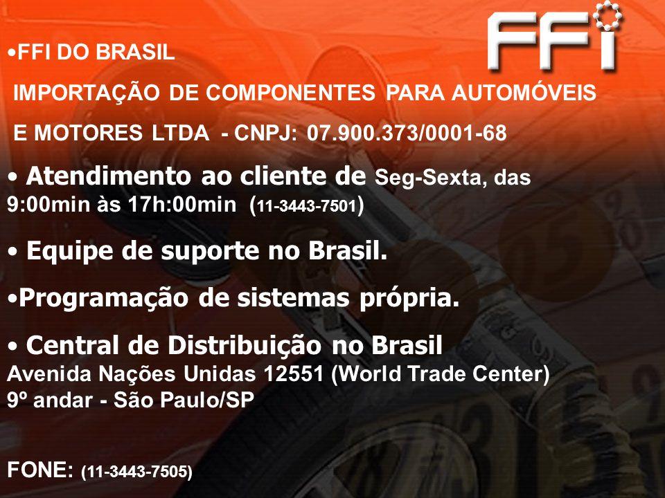 FFI DO BRASIL IMPORTAÇÃO DE COMPONENTES PARA AUTOMÓVEIS E MOTORES LTDA - CNPJ: 07.900.373/0001-68 Atendimento ao cliente de Seg-Sexta, das 9:00min às 17h:00min ( 11-3443-7501 ) Equipe de suporte no Brasil.