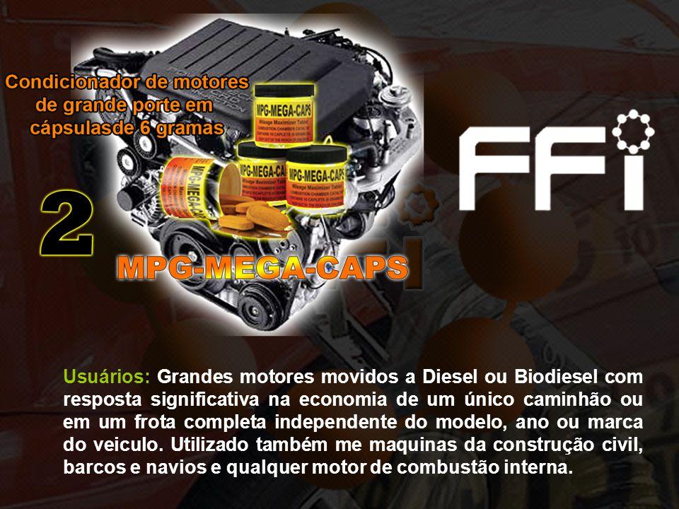 Usuários: Grandes motores movidos a Diesel ou Biodiesel com resposta significativa na economia de um único caminhão ou em um frota completa independen