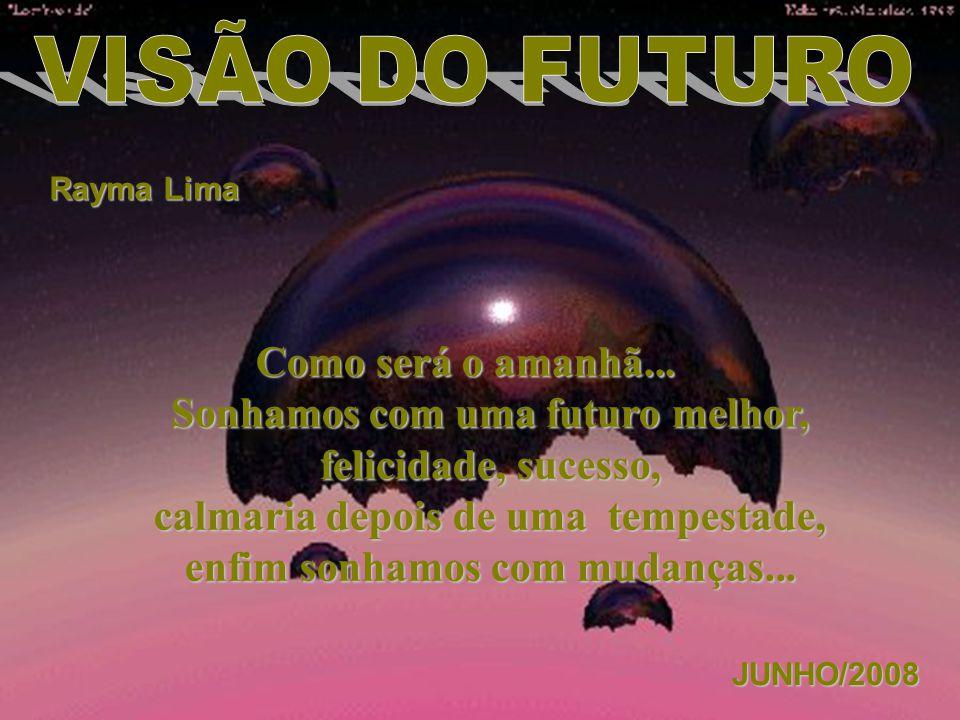 Rayma Lima Como será o amanhã...Como será o amanhã...