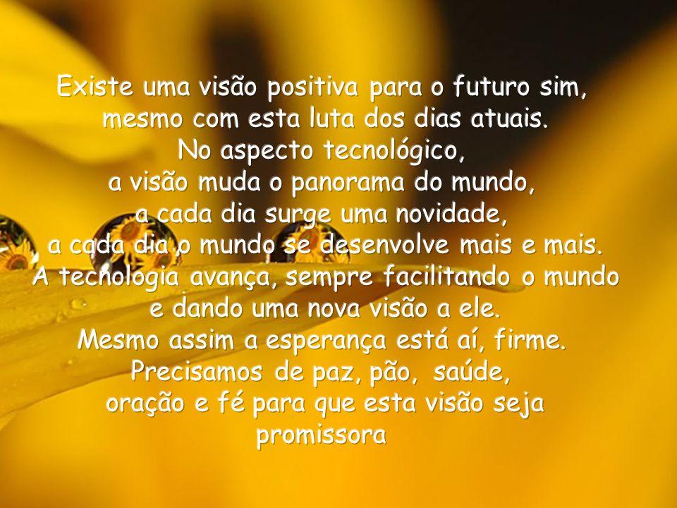 Sei que não podemos ser pessimistas e, queremos ver no futuro um mundo diferente. Nosso vizinho, não tem emprego, seus filhos passam fome, sofrem disc