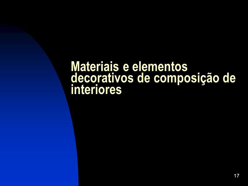 17 Materiais e elementos decorativos de composição de interiores