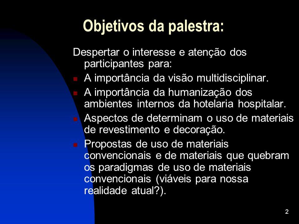 2 Objetivos da palestra: Despertar o interesse e atenção dos participantes para: A importância da visão multidisciplinar. A importância da humanização