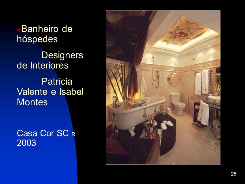 25 Banheiro de hóspedes Designers de Interiores Patrícia Valente e Isabel Montes Casa Cor SC R 2003