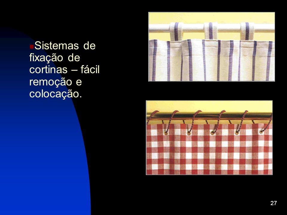 27 Sistemas de fixação de cortinas – fácil remoção e colocação.