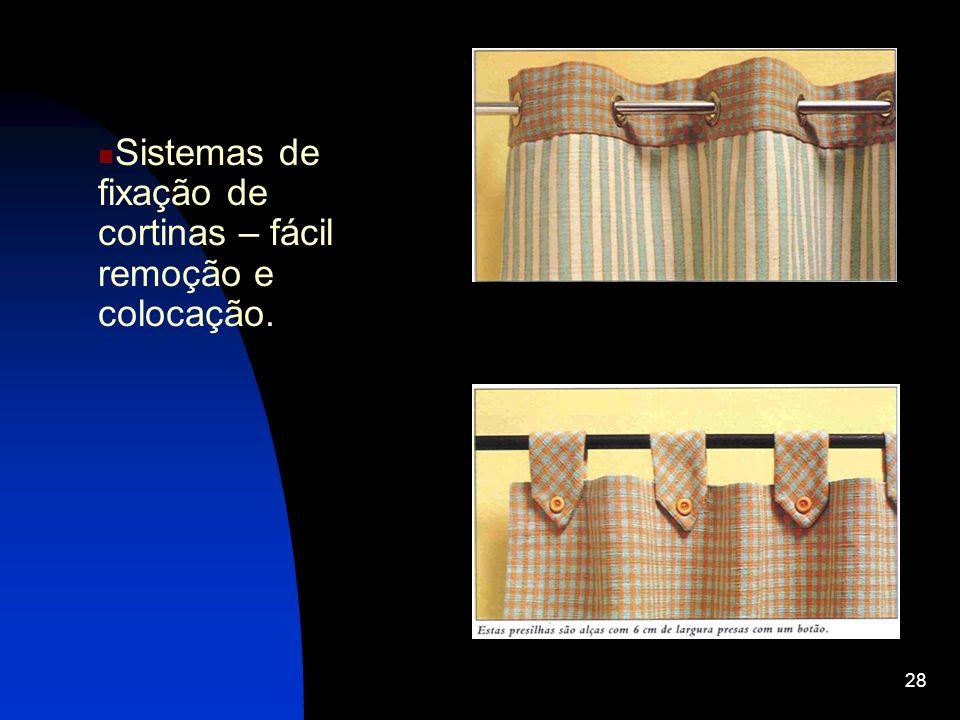 28 Sistemas de fixação de cortinas – fácil remoção e colocação.