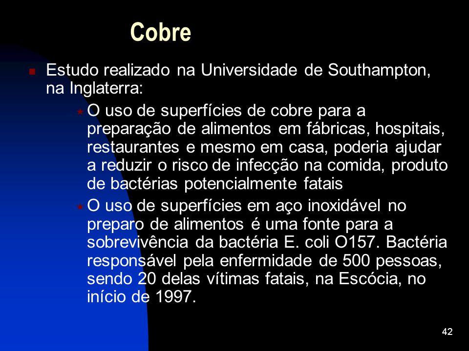 42 Cobre Estudo realizado na Universidade de Southampton, na Inglaterra: O uso de superfícies de cobre para a preparação de alimentos em fábricas, hos