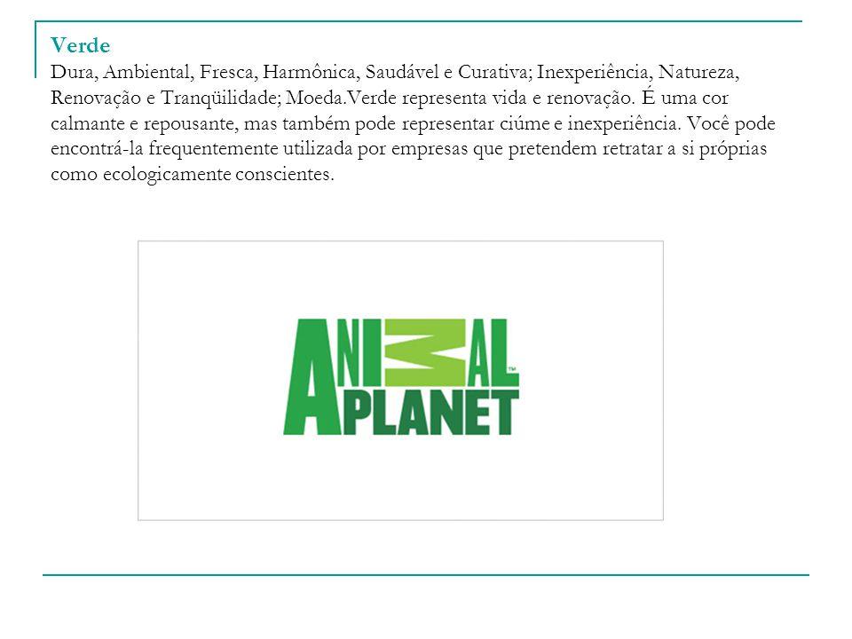 Verde Dura, Ambiental, Fresca, Harmônica, Saudável e Curativa; Inexperiência, Natureza, Renovação e Tranqüilidade; Moeda.Verde representa vida e renovação.