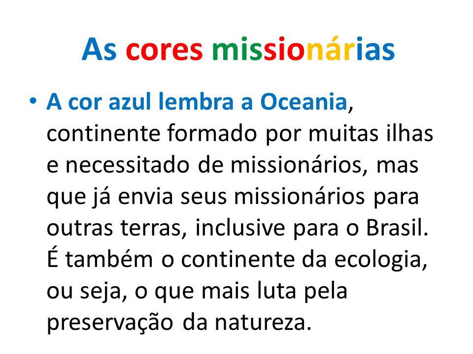 A cor azul lembra a Oceania, continente formado por muitas ilhas e necessitado de missionários, mas que já envia seus missionários para outras terras, inclusive para o Brasil.