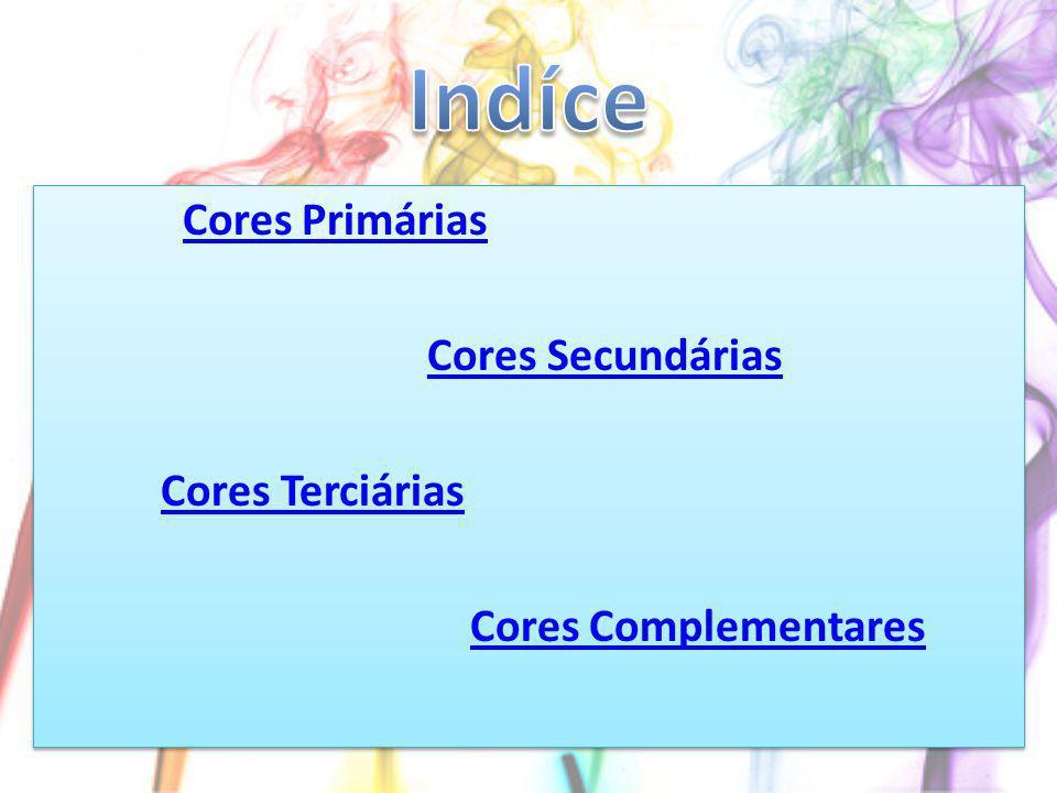 Cores Primárias Cores Secundárias Cores Terciárias Cores Complementares Cores Primárias Cores Secundárias Cores Terciárias Cores Complementares