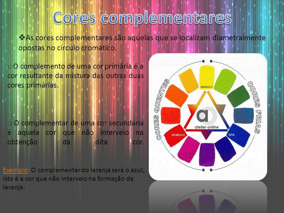 As cores complementares são aquelas que se localizam diametralmente opostas no círculo cromático. o O complemento de uma cor primária é a cor resultan