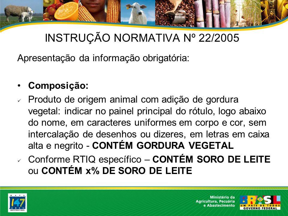 INSTRUÇÃO NORMATIVA Nº 22/2005 Apresentação da informação obrigatória: Carimbo da Inspeção Federal: Artigo 833 – RIISPOA Modelo 3 – produtos para alimentação humana.