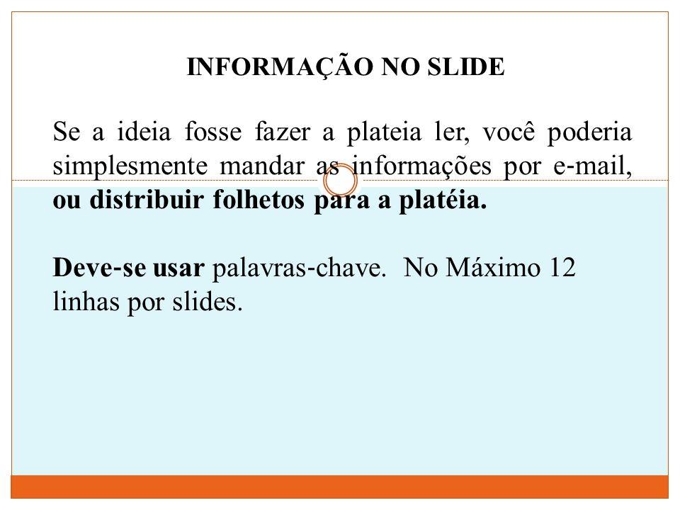 TAMANHO DE FONTE A fonte escolhida deve estar entre 18 a 26 para texto e 28 a 30 para títulos.