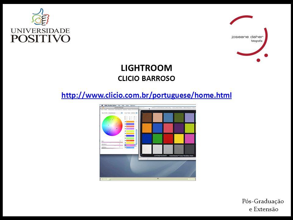 Pós-Graduação e Extensão LIGHTROOM CLICIO BARROSO http://www.clicio.com.br/portuguese/home.html