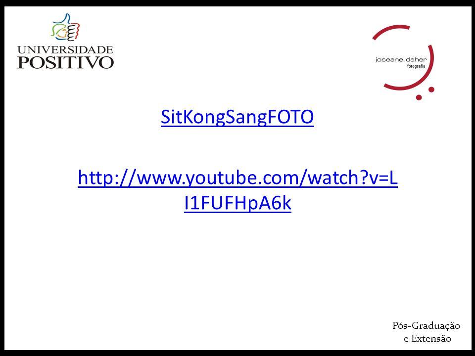 Pós-Graduação e Extensão SitKongSangFOTO http://www.youtube.com/watch?v=L I1FUFHpA6k