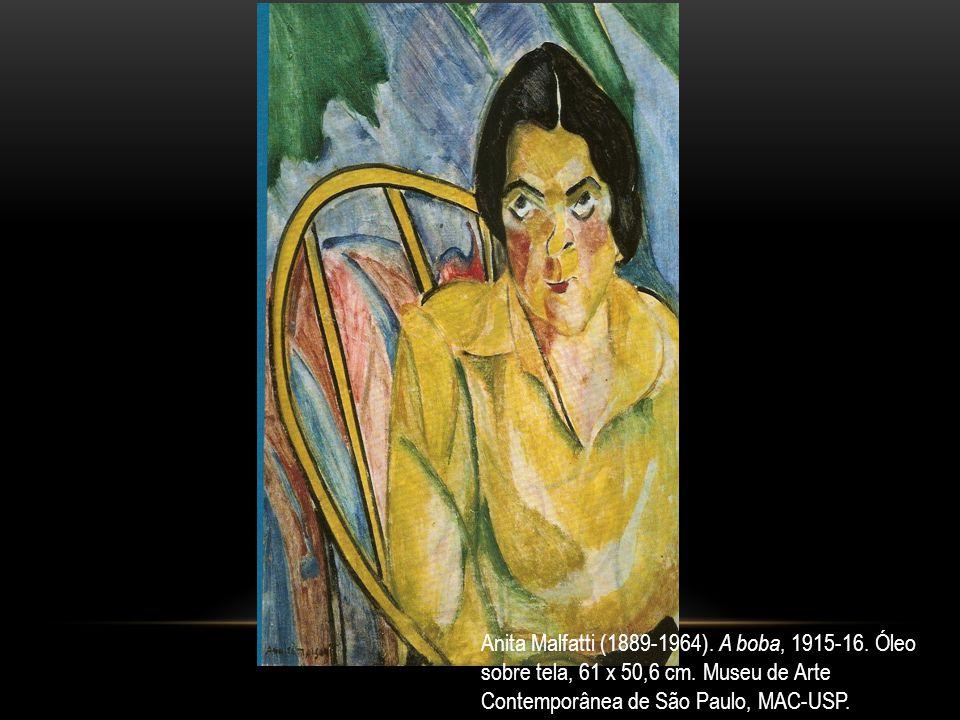 Anita Malfatti (1889-1964). A boba, 1915-16. Óleo sobre tela, 61 x 50,6 cm. Museu de Arte Contemporânea de São Paulo, MAC-USP.