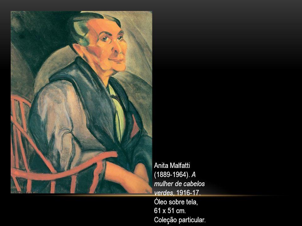 Anita Malfatti (1889-1964). A mulher de cabelos verdes, 1916-17. Óleo sobre tela, 61 x 51 cm. Coleção particular.