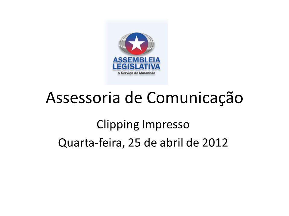 Assessoria de Comunicação Clipping Impresso Quarta-feira, 25 de abril de 2012