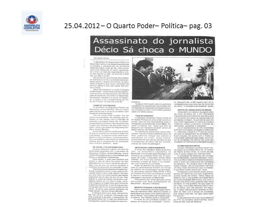 25.04.2012 – O Quarto Poder– Política– pag. 03