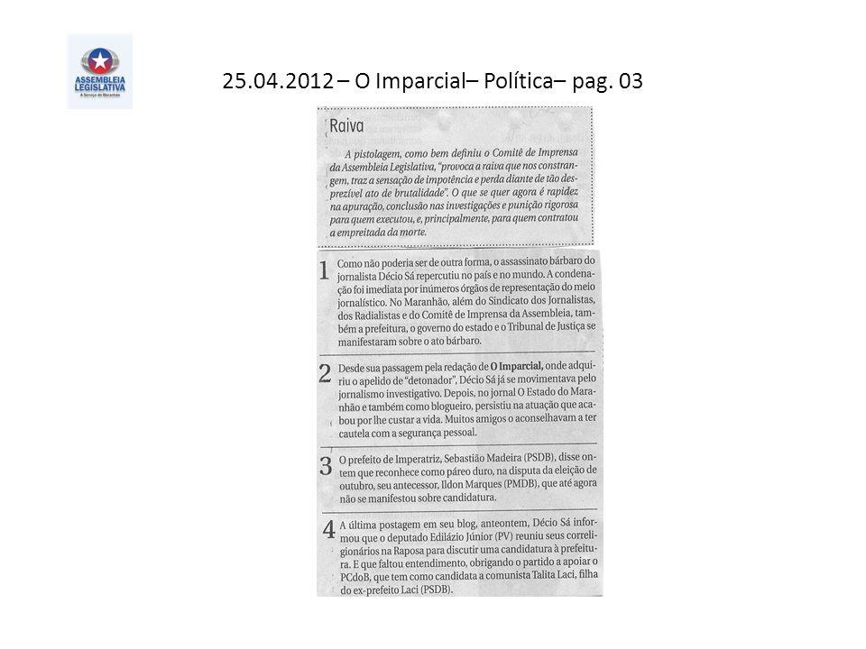 25.04.2012 – O Imparcial– Política– pag. 03