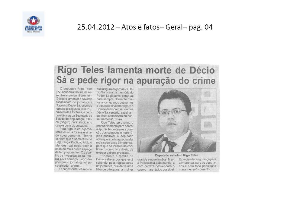 25.04.2012 – Atos e fatos– Geral– pag. 04