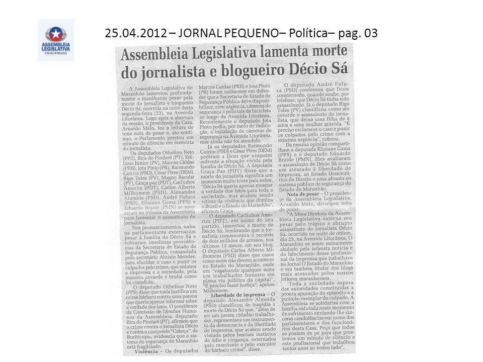 25.04.2012 – JORNAL PEQUENO– Política– pag. 03