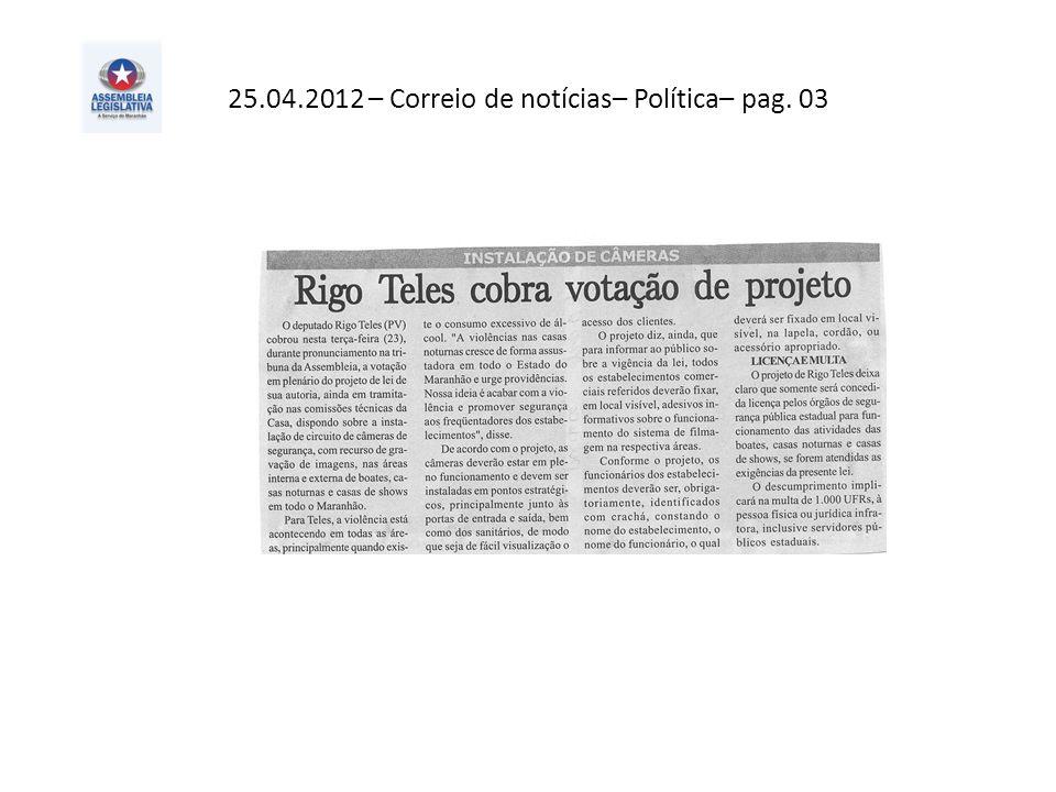 25.04.2012 – Correio de notícias– Política– pag. 03