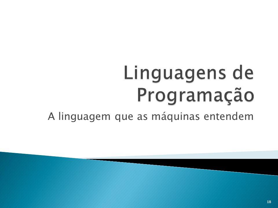 A linguagem que as máquinas entendem 18